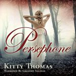 Audiobook Cover: Persephone by Kitty Thomas read by Gregory Salinas