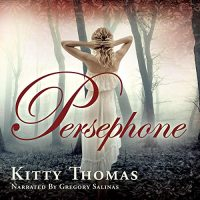 Audio: Persephone by Kitty Thomas @kitty_thomas