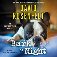 Audio: Bark of Night by David Rosenfelt #DavidRosenfelt @MacmillanAudio #LoveAudiobooks
