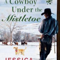 Cowboy under the Mistletoe by Jessica Clare @_JessicaClare @jillmyles @BerkleyRomance @BerkleyPub