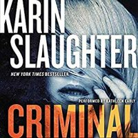 Audio: Criminal by Karin Slaughter @slaughterKarin #KathleenEarly @HarperAudio #LoveAudiobooks