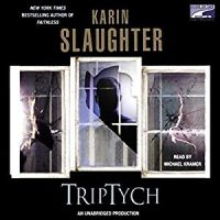 Audio: Triptych by Karin Slaughter @slaughterKarin  #LoveAudiobooks