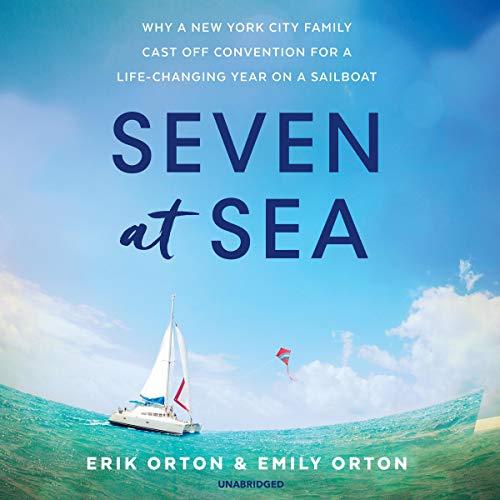 Audio: Seven at Sea….  by Erik & Emily Orton @erikorton @emily_orton2020   #LoveAudiobooks