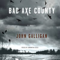 Audio: Bad Axe County by John Galligan #JohnGalligan @SimonAudio #LoveAudiobooks