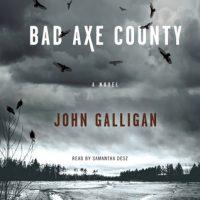 Audio: Bad Axe County by John Galligan #JohnGalligan @SimonAudio #LoveAudiobooks