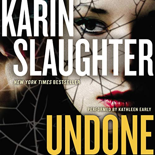 Audio: Undone by Karin Slaughter @slaughterKarin #KathleenEarly @HarperAudio #LoveAudiobooks
