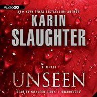 Audio: Unseen by Karin Slaughter @slaughterKarin #KathleenEarly  @BlackstoneAudio #LoveAudiobooks