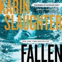 Audio: Fallen by Karin Slaughter @slaughterKarin #KathleenEarly @HarperAudio #LoveAudiobooks