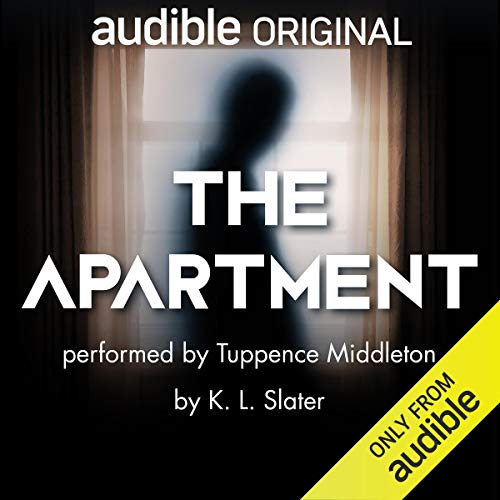 Audio:  The Apartment by K.L. Slater @KimLSlater @Tuppence #JohnChancer @AudibleStudios @LoveAudiobooks