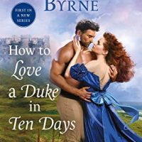 How to Love a Duke in Ten Days by Kerrigan Byrne @Kerrigan_Byrne @StMartinsPress