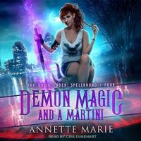 Audio: Demon Magic and a Martini by Annette Marie @AnnetteMMarie @CrisDukehart @TantorAudio #LoveAudiobooks