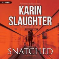 Audio: Snatched by Karin Slaughter, Busted by Karin Slaughter @slaughterKarin #KathleenEarly @BlackstoneAudio #LoveAudiobooks