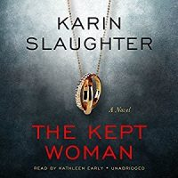 Audio: The Kept Woman by Karin Slaughter @slaughterKarin #KathleenEarly  @BlackstoneAudio #LoveAudiobooks