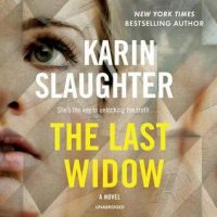 Audio: The Last Widow by Karin Slaughter @slaughterKarin #KathleenEarly @BlackstoneAudio #LoveAudiobooks