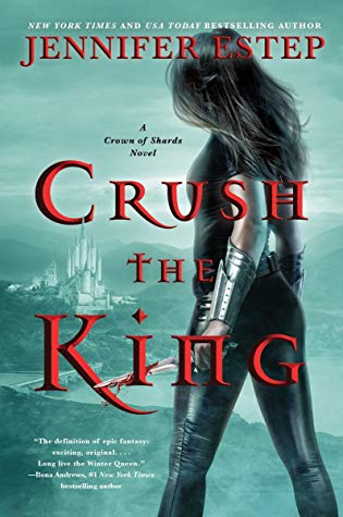 Crush the King by Jennifer Estep @Jennifer_Estep @HarperVoyagerUS