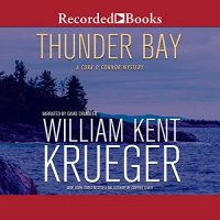 Audio: Thunder Bay by William Kent Krueger @WmKentKrueger ‏@recordedbooks  #LoveAudiobooks
