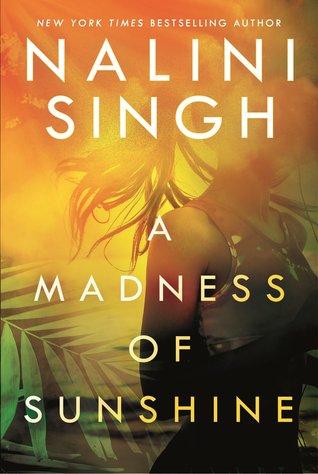 A Madness of Sunshine by Nalini Singh @NaliniSingh @BerkleyRomance @BerkleyPub