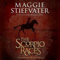 Audio: The Scorpio Races by Maggie Stiefvater @mstiefvater @SteveWestActor @fionahardingham @Scholastic #LoveAudiobooks
