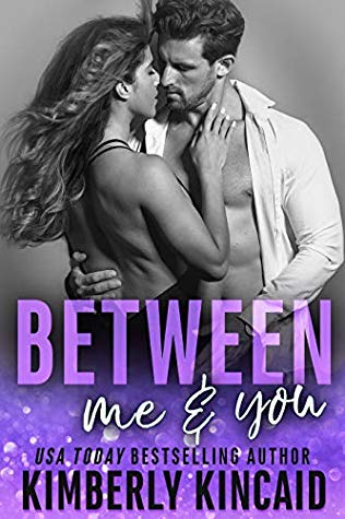 Between You & Me by Kimberly Kincaid