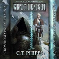 Audio: Wraith Knight by C.T. Phipps @Willowhugger @CrossroadPress @PeterBerkrot