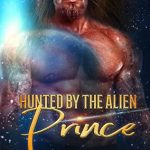 Hunted by the Alien Prince (The Hunt #2) by A.m. Griffin