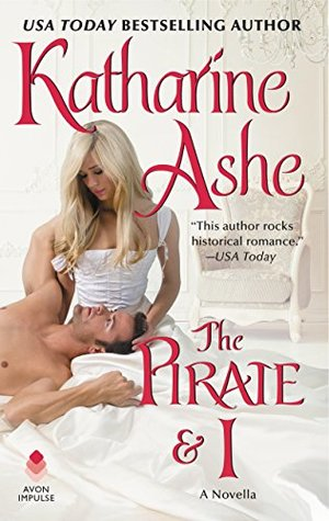 The Pirate & I by Katharine Ashe