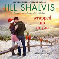 Audio: Wrapped Up in You by Jill Shalvis @JillShalvis  @ErinMallon  @HarperAudio  ‏#LoveAudiobooks