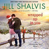 Audio: Wrapped Up in You by Jill Shalvis @JillShalvis  @ErinMallon  @HarperAudio  #LoveAudiobooks