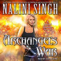 Archangel's War by Nalini Singh @NaliniSingh @TantorAudio @BerkleyRomance @BerkleyPub  #LoveAudiobooks