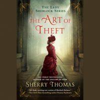 Audio: The Art of Theft by Sherry Thomas @sherrythomas @KateReadingVO @PRHAudio #LoveAudiobooks