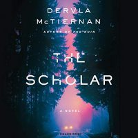 Audio: The Scholar by Dervla McTiernan @DervlaMcTiernan  #AoifeMcMahon @BlackstoneAudio #LoveAudiobooks