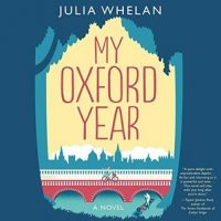 Audio: My Oxford Year by Julia Whelan @justjuliawhelan @HarperAudio #LoveAudiobooks