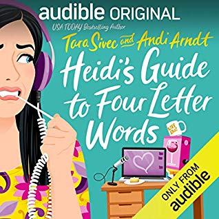 Heidi's Guide to Four Letter Words by Tara Sivec, Andi Arndt