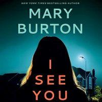 Audio: I See You by Mary Burton @MaryBurtonBooks @BaileyCarrVOICE #BrillianceAudio #LoveAudiobooks