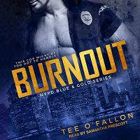 Audio:  Burnout by Tee O'Fallon @TeeOFallon #SamanthaPrescott  @TantorAudio #LoveAudiobooks