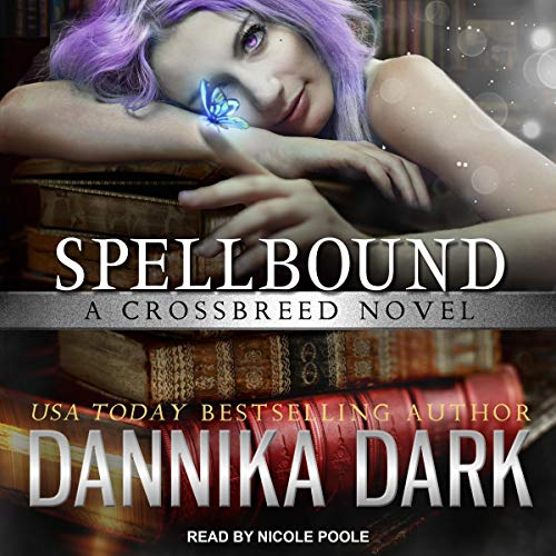 Audio: Spellbound by Dannika Dark @DannikaDark #NicolePoole  @TantorAudio  #LoveAudiobooks