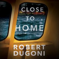 Audio: Close to Home by Robert Dugoni @robertdugoni ‏@esuttonsmith #BrillianceAudio #LoveAudiobooks  #BeatTheBacklist2019