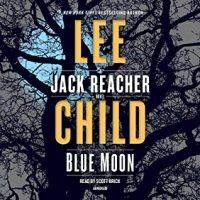 Audio: Blue Moon by Lee Child @LeeChildReacher @ScottBrick @PRHAudio ‏‏#LoveAudiobooks