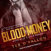 Audio:  Blood Money by Tee O'Fallon @TeeOFallon #SamanthaPrescott  @TantorAudio #LoveAudiobooks