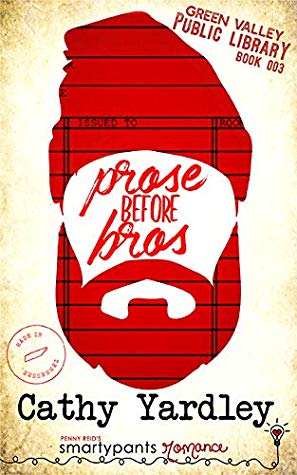 Prose Before Bros by Cathy Yardley