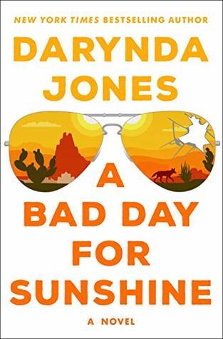A Bad Day for Sunshine by Darynda Jones @Darynda @StMartinsPress