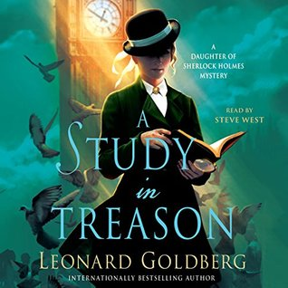 Audio: A Study in Treason by Leonard Goldberg #LeonardGoldberg @SteveWestActor @MacmillanAudio #LoveAudiobooks