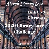 March 2020 Library Love Challenge Link Up & Giveaway #LibraryLoveChallenge @angels_gp @BooksofMyHeart