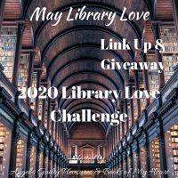May 2020 Library Love Challenge Link Up & Giveaway #LibraryLoveChallenge @angels_gp @BooksofMyHeart