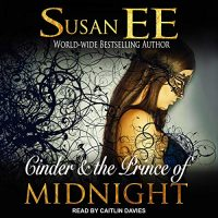 Audio: Cinder and the Prince of Midnight by Susan Ee @Susan_Ee @CaitlinDaviesNY  @TantorAudio #LoveAudiobooks
