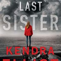 The Last Sister by Kendra Elliot @KendraElliot ‏   #MontlakeRomance #KindleUnlimited