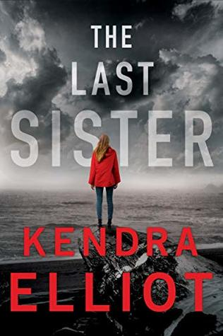 The Last Sister by Kendra Elliott