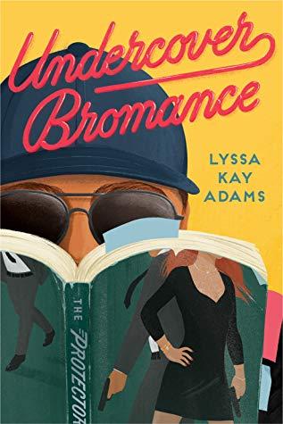 Undercover Bromance by Lyssa Kay Adams @LyssaKayAdams @BerkleyRomance @BerkleyPub