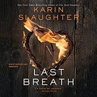 Audio: Last Breath by Karin Slaughter @slaughterKarin #KathleenEarly @HarperAudio #LoveAudiobooks