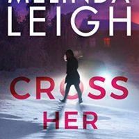 Cross Her Heart by Melinda Leigh @MelindaLeigh1 #MontlakeRomance @amazonpub #CrossHerHeart #GIVEAWAY  @melindaleighauthorpage @amazonpublishing